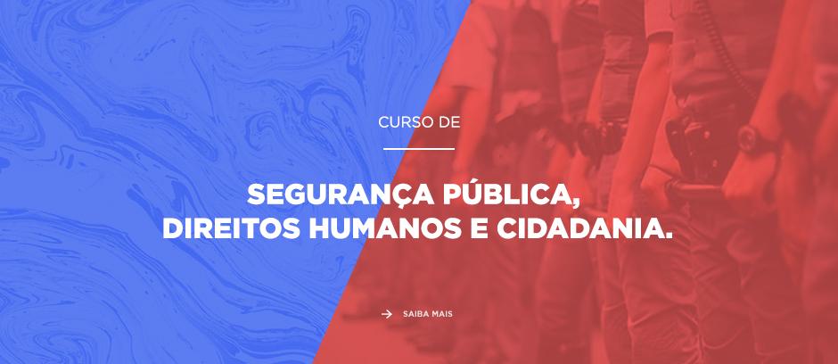 Curso de Seguranção Pública, Direitos Humanos e Cidadania